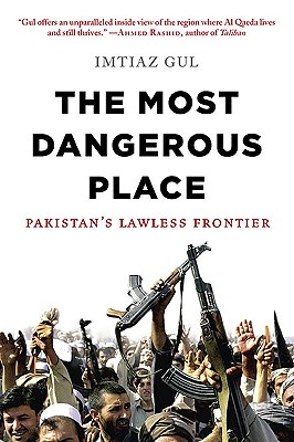 Image for The Most Dangerous Place: Pakistan's Lawless Frontier
