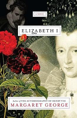Elizabeth I: A Novel, Margaret George