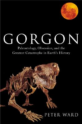 Image for Gorgon: Paleontology, Obsession, and the Greatest Catastrophe in Earth's History