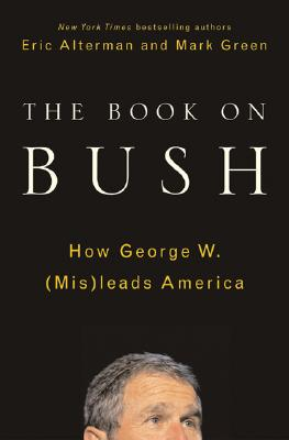 Image for The Book on Bush: How George W. (Mis)leads America