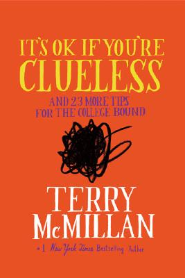 "It's OK if You're Clueless: and 23 More Tips for the College Bound, ""McMillan, Terry"""