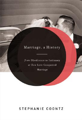 Image for Marriage, a History: From Obedience to Intimacy, or How Love Conquered Marriage