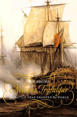Image for Nelson's Trafalgar: The Battle That Changed The World