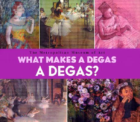 Image for WHAT MAKES A DEGAS A DEGAS?