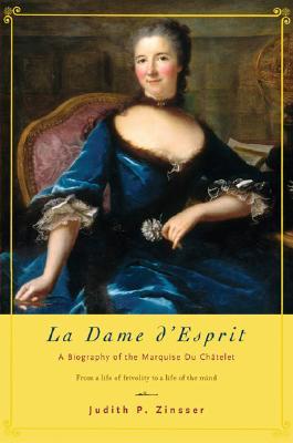 Image for La Dame d'Esprit: A Biography of Marquise Du Chatelet