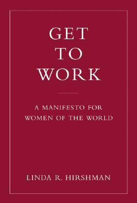 Image for Get to Work: A Manifesto for Women of the World