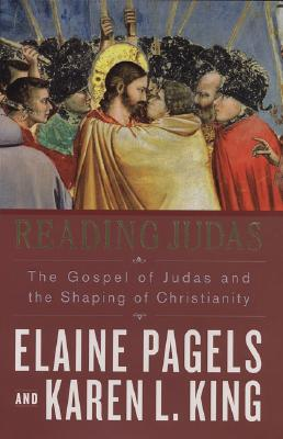 Image for READING JUDAS THE GOSPEL OF JUDAS AND THE SHAPING OF CHRISTIANITY