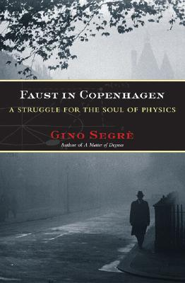 Image for Faust in Copenhagen: A Struggle for the Soul of Physics