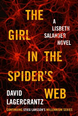 Image for The Girl in the Spider's Web: A Lisbeth Salander Novel, continuing Stieg Larsson's Millennium Series