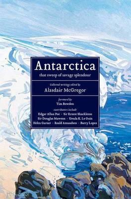 Image for Antarctica: that sweep of savage splendour