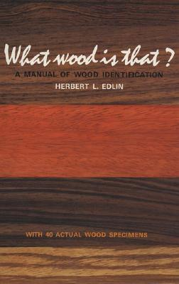 Image for What Wood Is That?: A Manual of Wood Identification