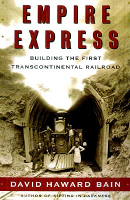 Image for Empire Express: Building the First Transcontinental Railroad