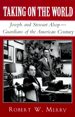 Image for Taking on the World: Joseph and Stewart Alsop-- Guardians of the American Century