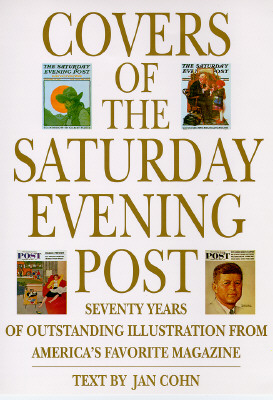 Image for Covers of the Saturday Evening Post: Seventy Years of Outstanding Illustration From America's Favorite Magazine