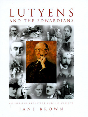 Image for Lutyens and the Edwardians: An English Architect and His Clients