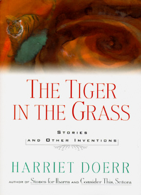 Image for The Tiger in the Grass: Stories and Other Inventions