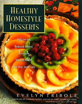 Image for Healthy Homestyle Desserts: 150 Fabulous Treats with a Fraction of the Fat and Calories