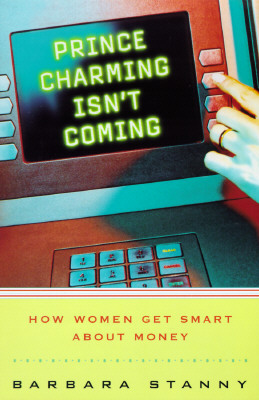Image for Prince Charming Isn't Coming: How Women Get Smart About Money