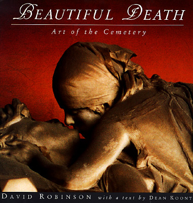 Beautiful Death: The Art of the Cemetery (Penguin Studio Books), Dean Koontz