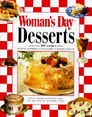 Image for Woman's Day Desserts: More than 300 Recipes from Brownie Shortbread Apple Sorbet Banana Cream Pie