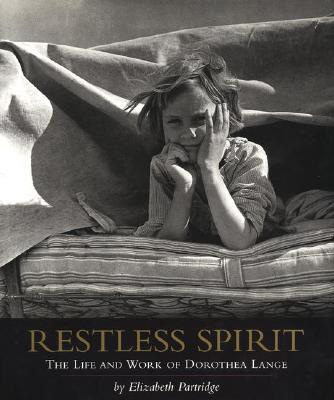 Image for Restless Spirit: The Life and Work of Dorothea Lange