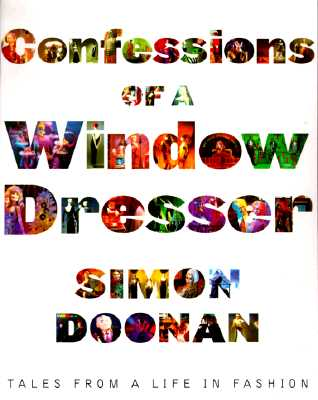 Image for CONFESSIONS OF A WINDOW DRESSER : TALES FROM A LIFE IN FASHION