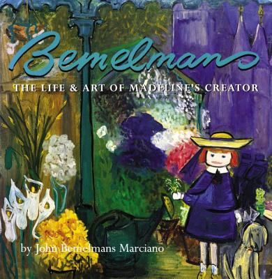Image for Bemelmans: The Life & Art of Madeline's Creator