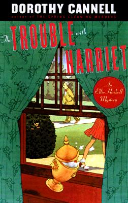 The Trouble with Harriet (Ellie Haskell Mysteries, No. 9), Dorothy Cannell