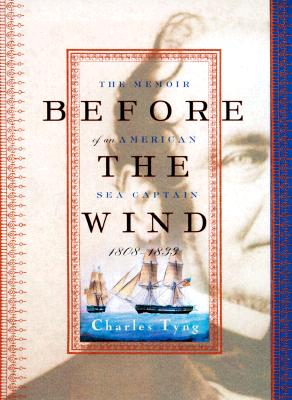 Image for Before the Wind : The Memoir of an American Sea Captain, 1808-1833