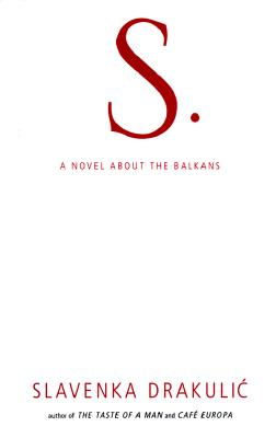 Image for S: a Novel about the Balkans