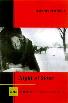 Image for Night of Stone: Death and Memory in Twentieth-Century Russia