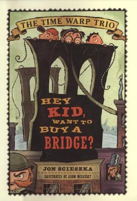 Image for Hey Kid, Want to Buy a Bridge?