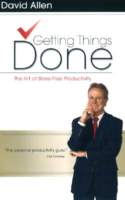 Image for Getting Things Done: The Art of Stress-Free Productivity [Hardcover] Allen, David