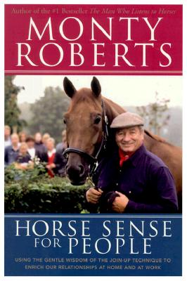 Image for Horse Sense for People : Using the Gentle Wisdom of Join-Up to Enrich Our Relationships at Home and at Work