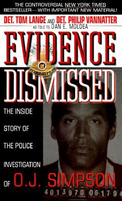 Evidence Dismissed, Tom Lange, Phillip Vannatter, Dan E. Moldea