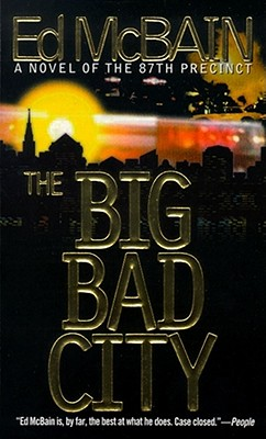 The Big Bad City (87th Precinct Mysteries (Paperback)), Ed McBain