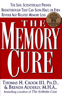Image for The Memory Cure : The Safe, Scientifically Proven Breakthrough That Can Slow, Halt, or Even Reverse Age-Related Memory