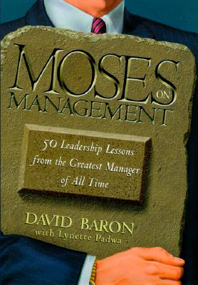 Image for Moses on Management: 50 Leadership Lessons from the Greatest Manager of All Time