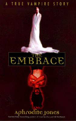 Image for The Embrace: A True Vampire Story