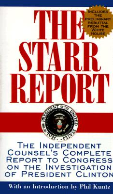 Image for The Starr Report: The Independent Counsel's Complete Report to Congress on the Investigation of President Clinton