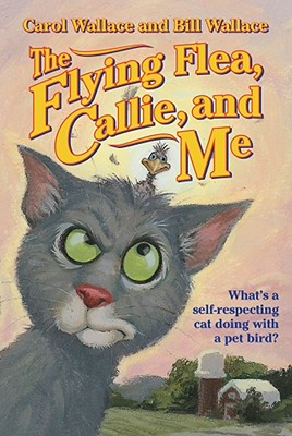 The Flying Flea, Callie, and Me, Wallace, Carol;  Wallace, Bill