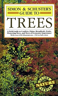 "Image for ""Simon & Schuster's Guide to Trees: A Field Guide to Conifers, Palms, Broadleafs, Fruits, Flowering Trees, and Trees of Economic Importance"""