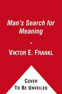 Man's Search for Meaning: An Introduction to Logotherapy, VIKTOR E. FRANKL