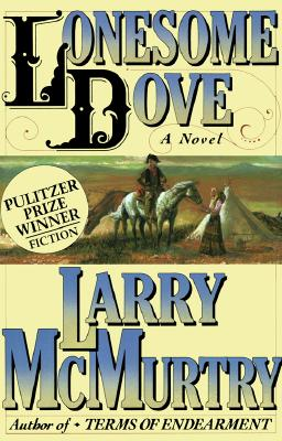 Lonesome Dove A Novel