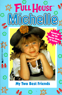 Image for My Two Best Friends (Full House Michelle)