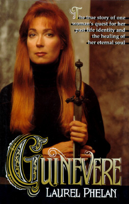 Image for Guinevere: The True Story of One Woman's Quest for Her Past Life Identity and the Healing of Her Eternal Soul
