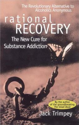Image for Rational Recovery: The New Cure for Substance Addiction