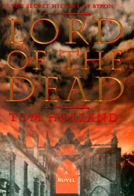 Image for Lord of the Dead: The Secret History of Byron