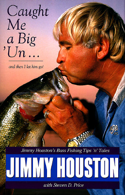 Image for Caught Me A Big 'Un : Jimmy Houston's Bass Fishing Tips 'N Tales