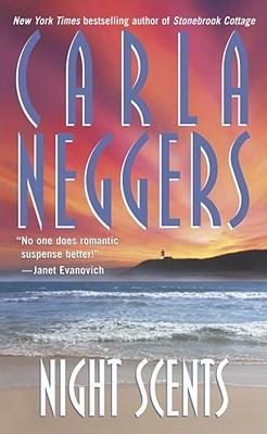 Night Scents, CARLA NEGGERS